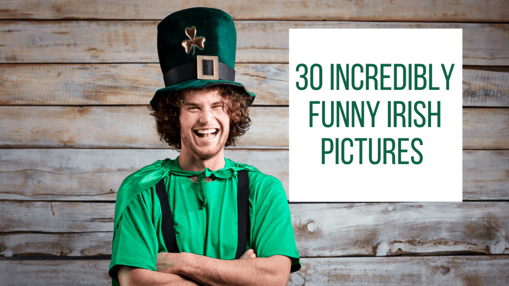 30+ Incredibly Funny Irish Pictures