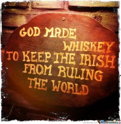 God Made Whiskey Irish Memes
