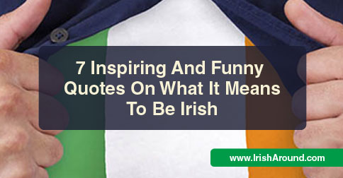 Inspiring-quotes-what-it means-being-Irish