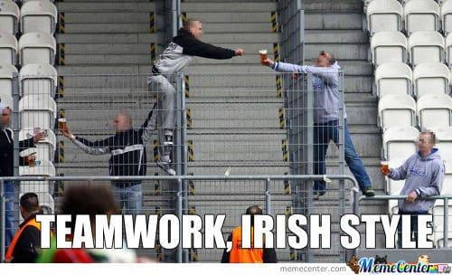 Irish Teamwork Irish Memes