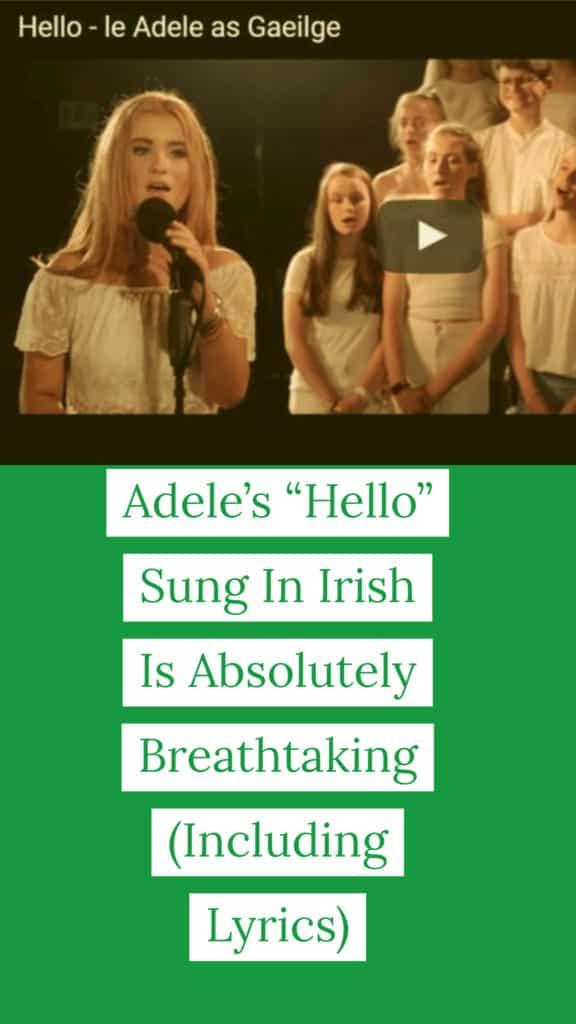"Adele's ""Hello"" Sung In Irish Is Incredible(as Gaeilge)"