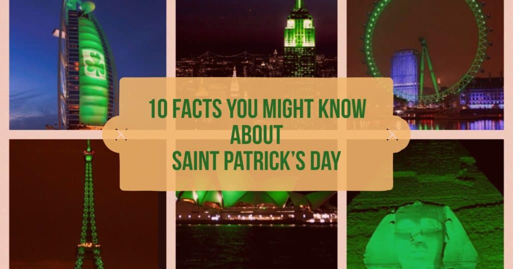 10 Facts About St Patrick's Day You Might Not Know
