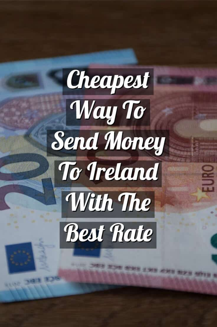Cheapest Way To Send Money To Ireland With The Best Rate