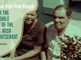 The black Irish of montserrat the video and story