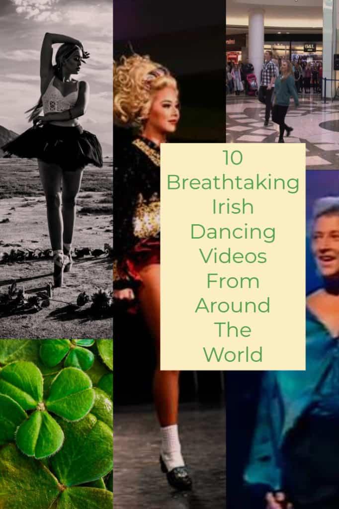 10 Breathtaking Irish Dancing Videos From Around The World