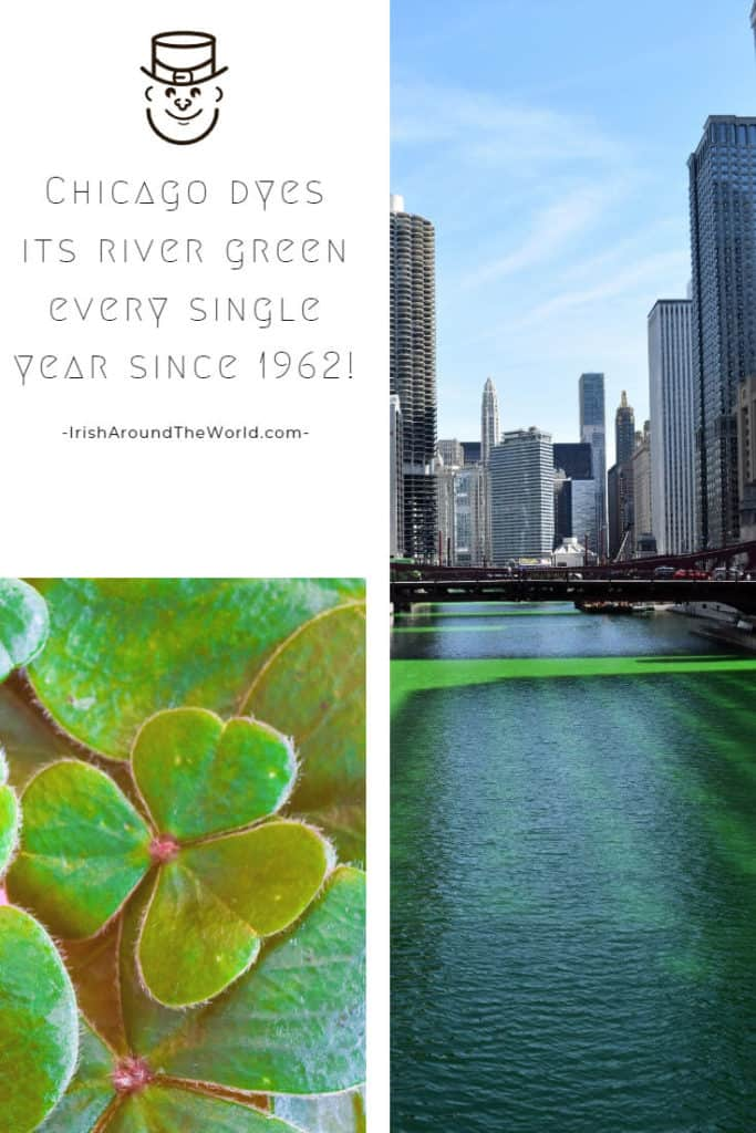 St Patrick's day facts - Chicago dyes its river green every single year since 1962!