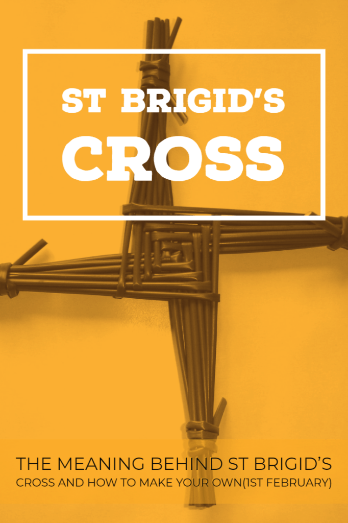 The Meaning Behind St Brigid's Cross And How To Make Your Own(1st February)