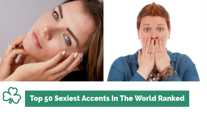 The sexiest accents in the world 2019