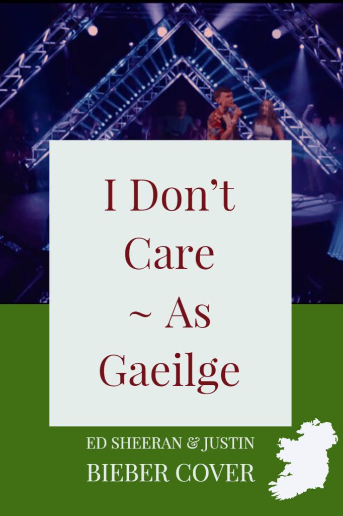 I dont care Irish version