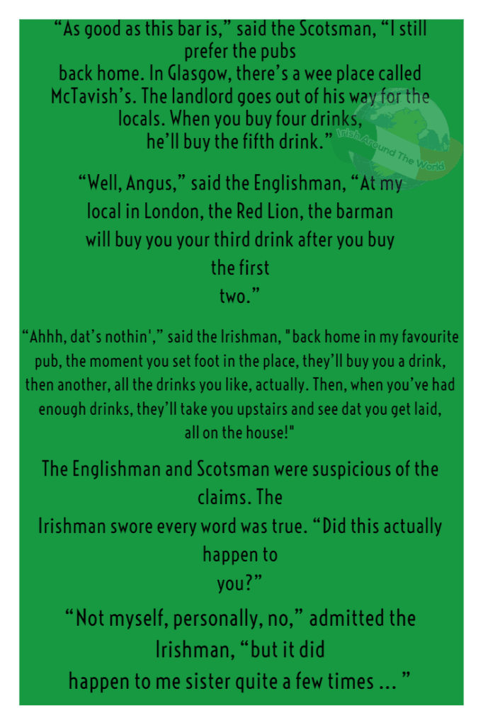 """""""As good as this bar is,"""" said the Scotsman, """"I still prefer the pubs back home. In Glasgow, there's a wee place called McTavish's."""