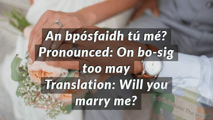 Will you marry me in Irish, how to say it and pronounce it.