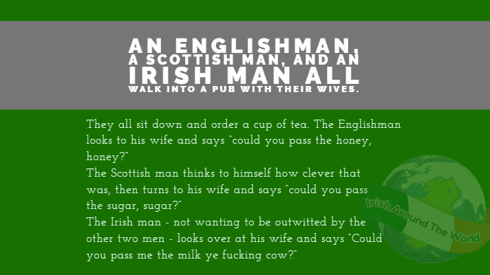 An Englishman, a Scottish man, and an Irish man all walk into a pub with their wives.