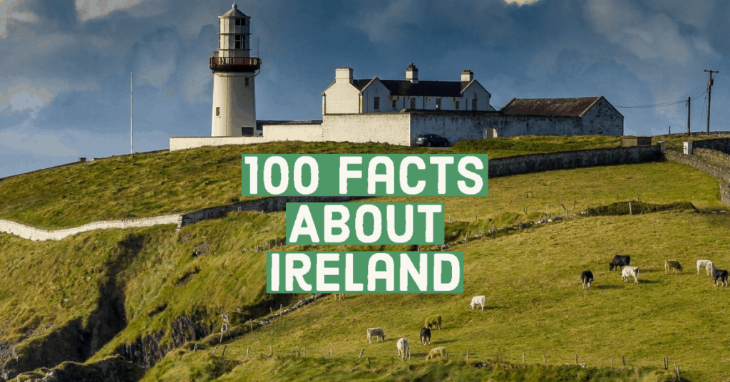 100 Facts About Ireland Perfect For St Patrick's Day
