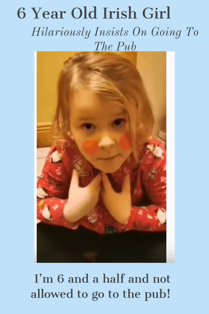 6 Year Old Irish Girl Hilariously Insists On Going To The Pub