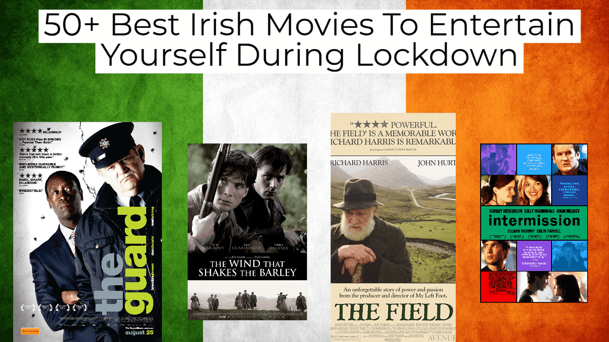 The 50 Best Irish Movies To Entertain Yourself During Lockdown