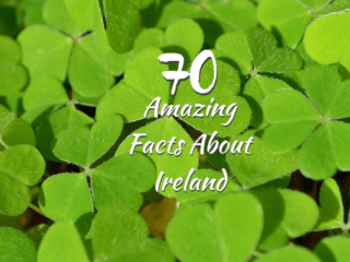 70 Amazing facts about Ireland including some Irish trivia and things you would not know