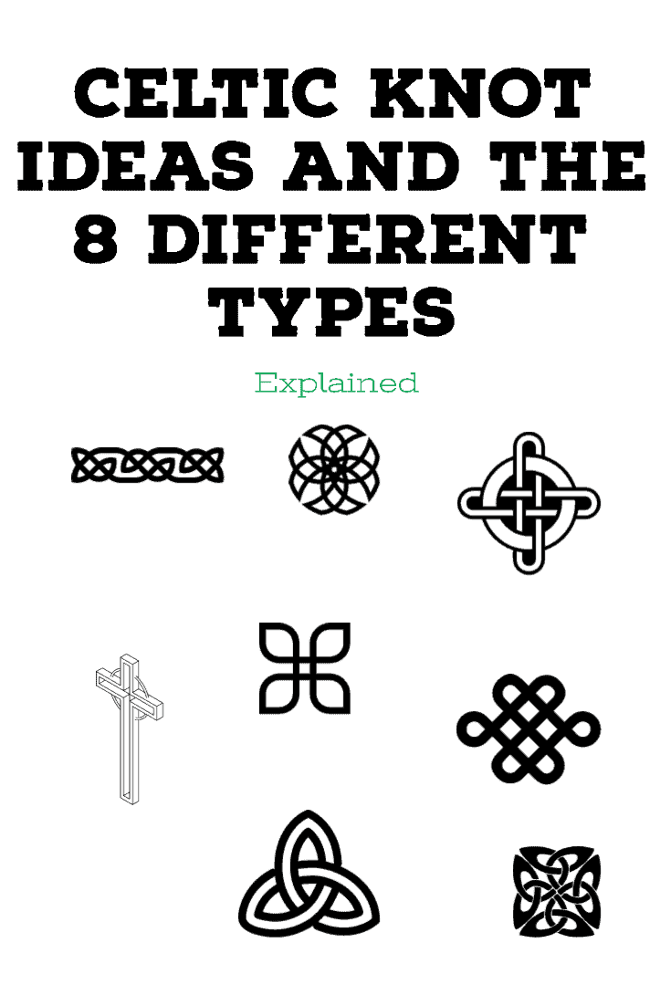 The Celtic Knot Meaning And The 8 Different Types Explained