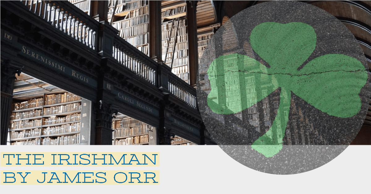 The Irishman a poem by James Orr