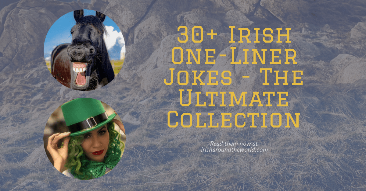 30+ Irish One-Liner Jokes - The Ultimate Collection