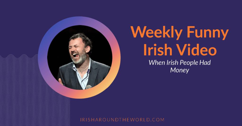 When Irish People Had Money – The Good Times, Times