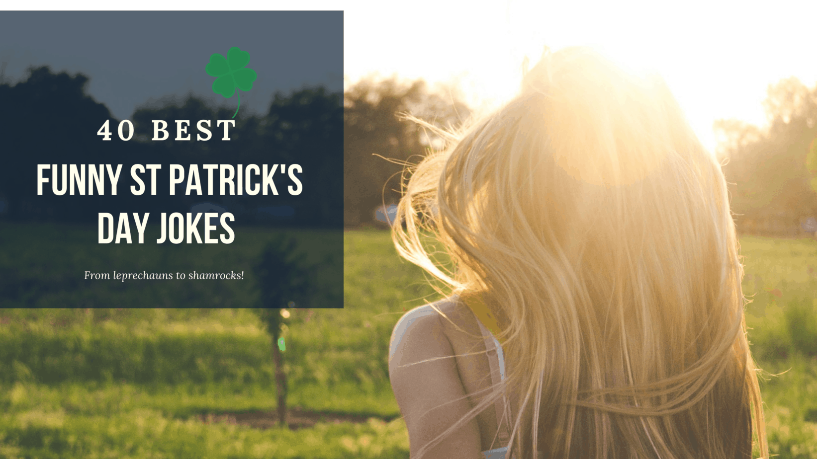 40 Best Funny St Patrick's Day Jokes To Be Sure To Give You A Laugh