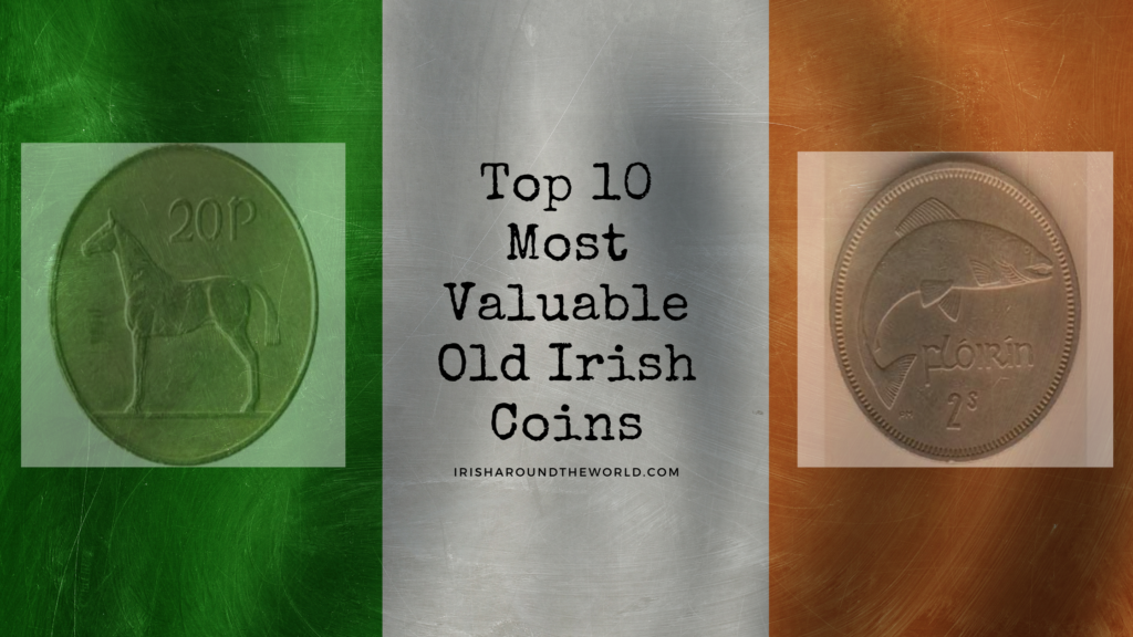 Top 10 Most Valuable Old Irish Coins From 1930 To 1985