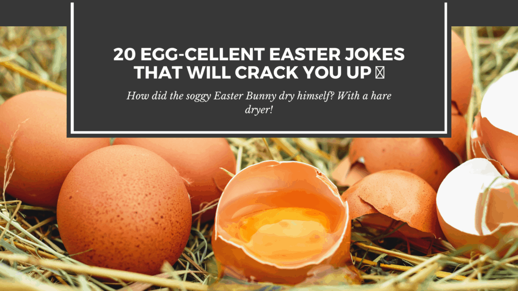 20 Egg-cellent Easter Jokes That Will Crack You Up 🐰