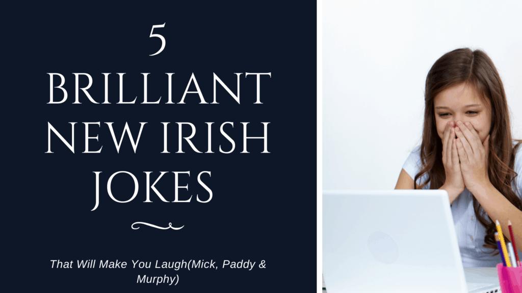 5 Brilliant New Irish Jokes That Will Make You Laugh(Mick, Paddy & Murphy)