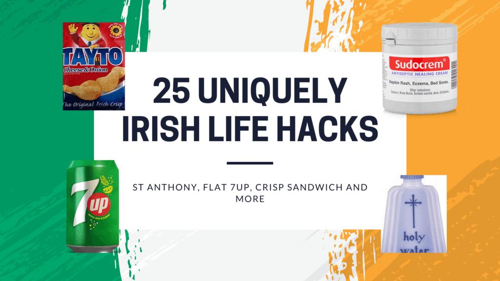 25 Uniquely Irish Life Hacks – Flat 7up, Sudocrem, St Anthony