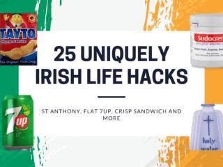 25 Uniquely Irish life hacks